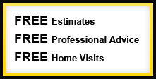 FREE Estimates FREE Professional Advice FREE Home Visits
